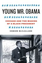 Young Mr. Obama ebook by Edward McClelland