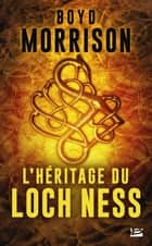 L'Héritage du loch Ness ebook by