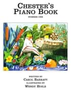 Chesters Piano Book 1 ebook by Carol Barratt