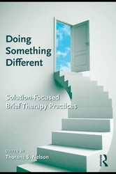 Doing Something Different - Solution-Focused Brief Therapy Practices ebook by