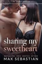 Sharing My Sweetheart ebook by Max Sebastian