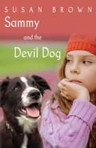 Sammy and the Devil Dog ebook by Susan Brown
