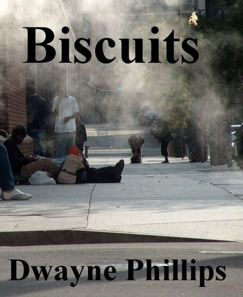 Biscuits ebook by Dwayne Phillips