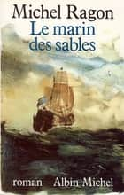 Le Marin des sables ebook by Michel Ragon