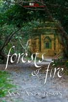 Forests and Fire ebook by Ann Anderson