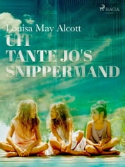 Uit tante Jo s snippermand ebook by Louisa May Alcott
