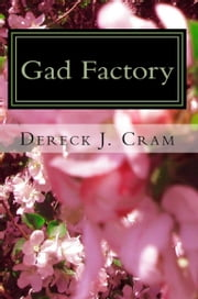Gad Factory ebook by Dereck J. Cram