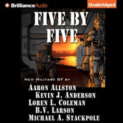 Five by Five audiobook by Kevin J. Anderson, Aaron Allston, B. V. Larson,...