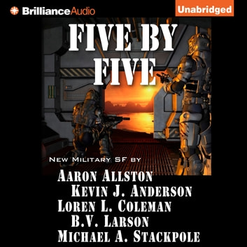 Five by Five audiobook by Kevin J. Anderson,Aaron Allston,B. V. Larson,Loren L. Coleman,Michael A. Stackpole