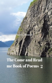 The Come and Read Me Book of Poems 2 ebook by Terry J Powell