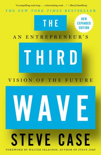 The Third Wave - An Entrepreneur's Vision of the Future ebook by Steve Case