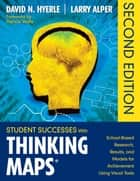Student Successes With Thinking Maps® - School-Based Research, Results, and Models for Achievement Using Visual Tools ebook by David N. Hyerle, Lawrence S. Alper