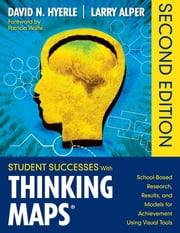 Student Successes With Thinking Maps® - School-Based Research, Results, and Models for Achievement Using Visual Tools ebook by David N. Hyerle,Lawrence (Larry) S. Alper