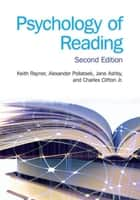Psychology of Reading - 2nd Edition ebook by Keith Rayner, Alexander Pollatsek, Jane Ashby,...