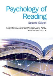 Psychology of Reading - 2nd Edition ebook by Keith Rayner,Alexander Pollatsek,Jane Ashby,Charles Clifton Jr.