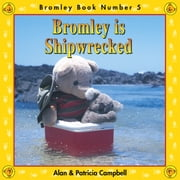 Bromley is Shipwrecked - The Adventures of Bromley Bear Series - Book 5 ebook by Alan Campbell,Patricia Campbell
