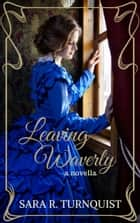 Leaving Waverly ebook by Sara R. Turnquist