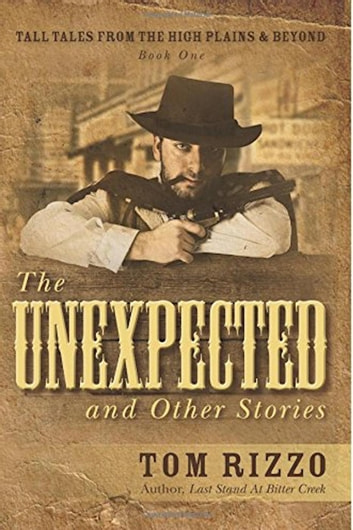 The Unexpected And Other Stories Ebook Di Tom Rizzo 9781536551181
