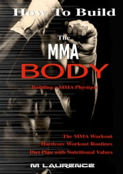 How To Build The MMA Body