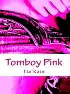 Tomboy Pink ebook by