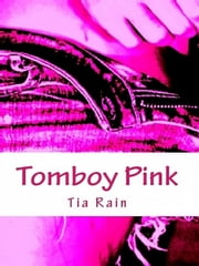 Tomboy Pink ebook by Tia Rain