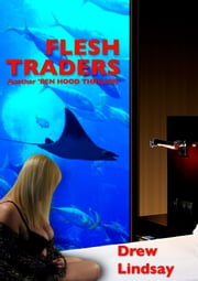 Flesh Traders ebook by Drew Lindsay