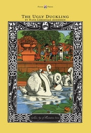 The Ugly Duckling - The Golden Age of Illustration Series ebook by Hans Christian Anderson,Various