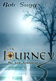 The Journey: The Last Testament ebook by Bob Suggs