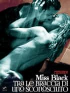 tra le braccia di uno sconosciuto ebook by Miss Black