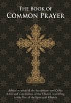 The Book of Common Prayer ebook by The Episcopal Church