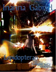 Lepidopteran - Barrow City Stories, #6 ebook by Inanna Gabriel
