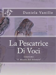 Pescatrice di voci ebook by Daniela Vanillo