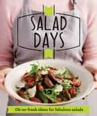 Salad Days - Oh-so-fresh ideas for fabulous salads ebook by Good Housekeeping Institute