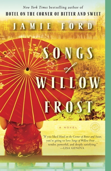 Songs of Willow Frost - A Novel ebook by Jamie Ford