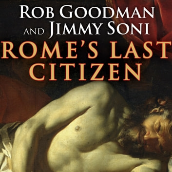 Rome's Last Citizen - The Life and Legacy of Cato, Mortal Enemy of Caesar audiobook by Rob Goodman,Jimmy Soni