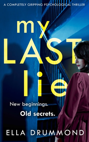 My Last Lie - A completely gripping psychological thriller ebook by Ella Drummond