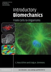 Introductory Biomechanics - From Cells to Organisms ebook by C. Ross Ethier,Craig A. Simmons