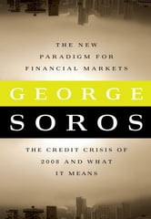 The New Paradigm for Financial Markets - The Credit Crisis of 2008 and What It Means ebook by George Soros