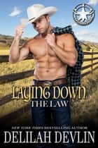 Laying Down the Law - The Triplehorn Brand, #1 ebook by Delilah Devlin