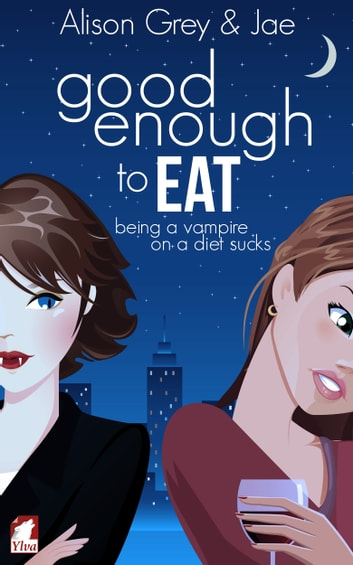 Good enough to eat ebook by Jae,Alison Grey