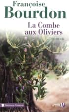 La Combe aux oliviers ebook by Françoise BOURDON