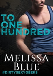 To One Hundred ebook by Melissa Blue