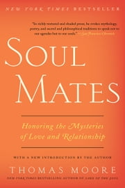 Soul Mates - Honoring the Mysteries of Love and Relat ebook by Thomas Moore