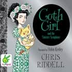 Goth Girl and the Sinister Symphony audiobook by