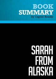 Summary of Sarah from Alaska: The Sudden Rise and Brutal Education of a New Conservative Superstar - Scott Conroy and Shushannah Walshe ebook by Capitol Reader
