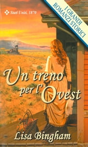 Un treno per l'Ovest ebook by Lisa Bingham