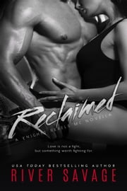Reclaimed A Knights Rebels Novella - Knights Rebels MC ebook by River Savage
