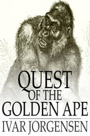 Quest of the Golden Ape ebook by Ivar Jorgensen,Adam Chase