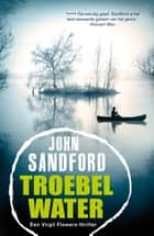 Troebel water ebook by John Sandford, Martin Jansen in de Wal
