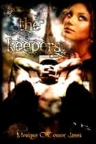 The Keepers ebook by Monique O'Connor James